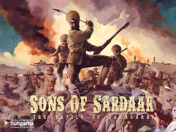 Sons Of Sardaar Battle Of Saragarhi