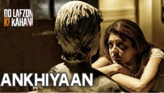 Ankhiyaan (Do Lafzon Ki Kahani)