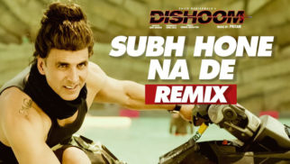 Subha Hone Na De Remix (Dishoom)