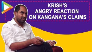 BULLSHIT, responds Krish to Kangana's claims that she shot 70% of Manikarnika