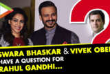 DON'T MISS Swara Bhaskar & Vivek Oberoi have EPIC Question for Rahul Gandhi