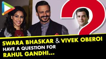 DON'T MISS Swara Bhaskar & Vivek Oberoi have EPIC Question for Rahul Gandhi