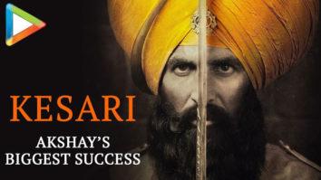 KESARI Akshay Kumar's BIGGEST SUCCESS So far Parineeti Chopra Karan Johar