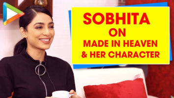 """Sobhita Dhulipala On Made In Heaven """"To Find Protagonist who's so FLAWED, Is Very LIBERATING"""""""