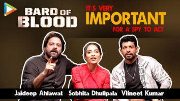 EXCLUSIVE - Star Cast of Bard of Blood Viineet Kumar Sobhita Dhulipala Jaideep Ahlawat