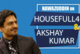 "Nawazuddin on Housefull 4 ""Bada maza aaya Akshay Kumar ke sath kyunki…"" Housefull 4"