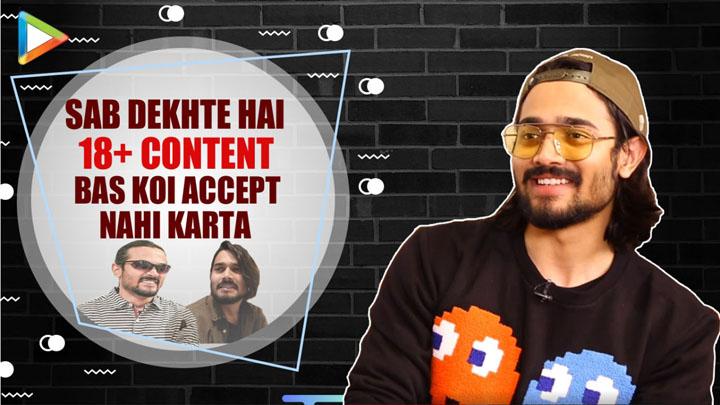 Bhuvan Bam AKA BB Ki Vines on 18+ Content Bollywood Social Issues & Politics Ajnabee Song