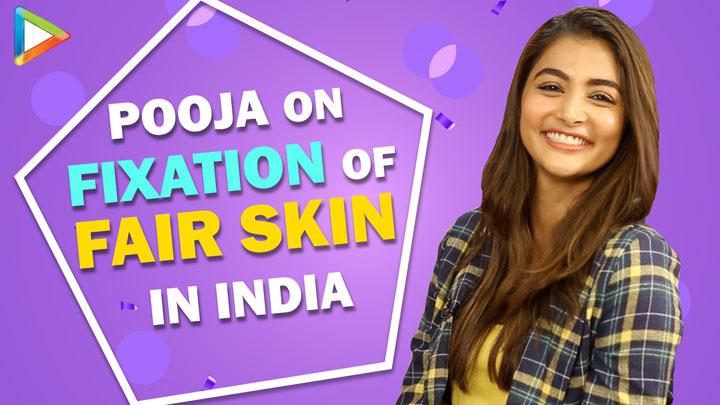 "Pooja Hegde on Racial Mentality ""I personally love DUSKY Skin, I love BRONZE Skin because…"""