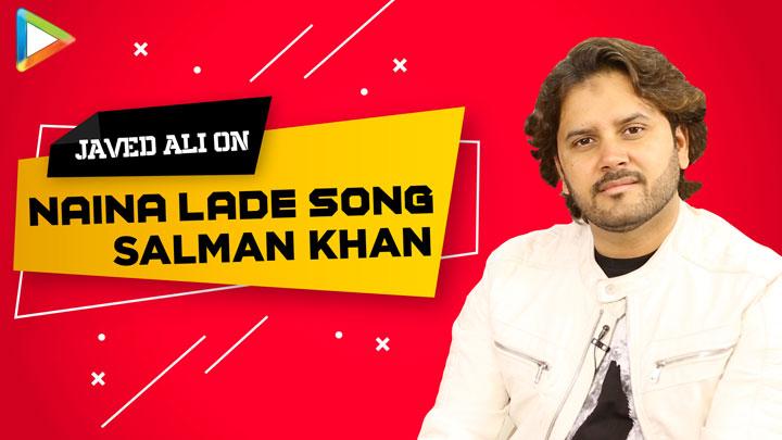 """I'm THANKFUL to Salman Khan Bhai…"" Javed Ali on Naina Lade Song Dabangg 3 Sajid Wajid Saiee"