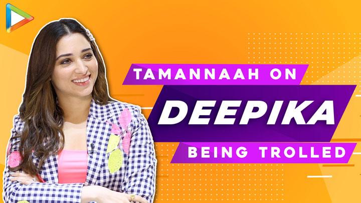 Tamannaah on her conversation with Deepika, Social media TROLLS & how she handles them