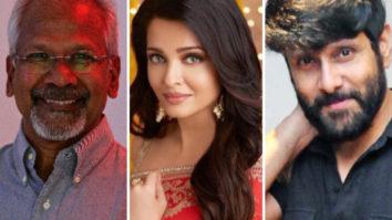 Mani Ratnam to resume shoot of Aishwarya Rai and Vikram starrer Ponniyin Selvan in September