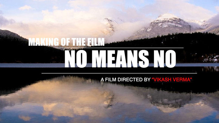 Making of the movie 'No Means No'